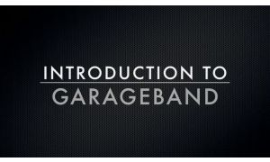 Introduction To GarageBand(R)
