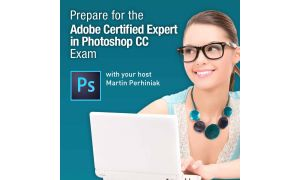 Photoshop CC – Prepare for the Adobe Certified Expert Exam